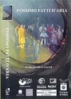 FOSSIMO FATTI D'ARIA Regia di Umberto Lucarelli -  Italia 1999